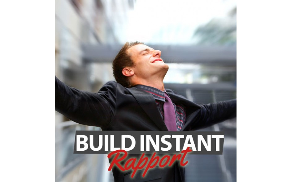 Build Instant Rapport
