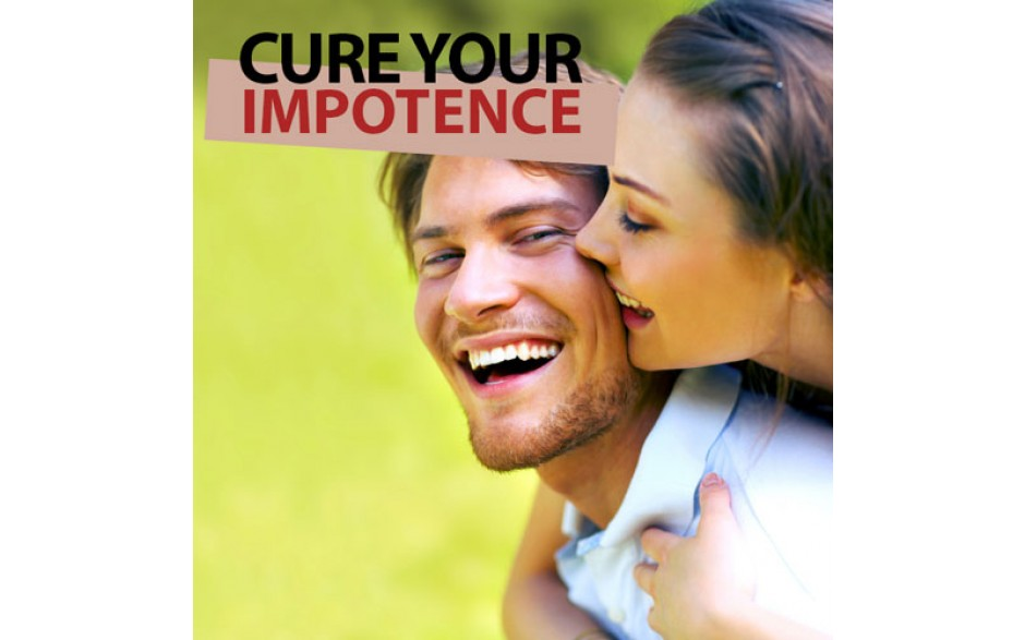 Cure Your Impotence