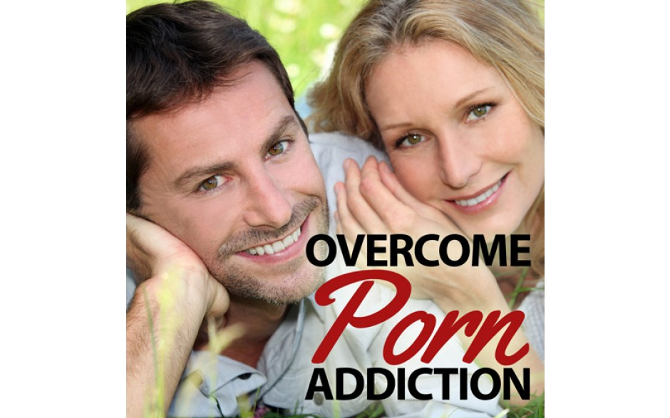 Overcome Porn Addiction