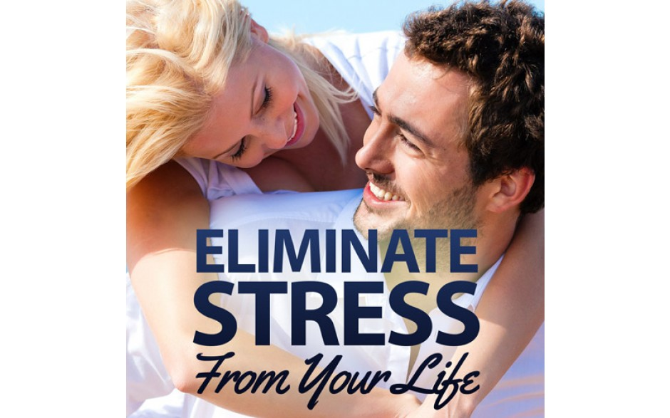 Eliminate Stress From Your Life